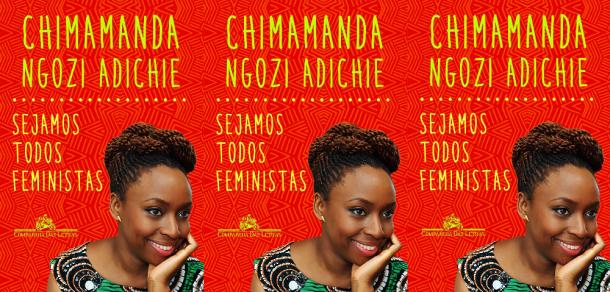 """""""Sejamos todos Feministas"""", da escritora nigeriana Chimamanda Ngozi Adichie"""